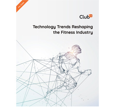 Technology Trends Reshaping the Fitness Industry (For Clubs)