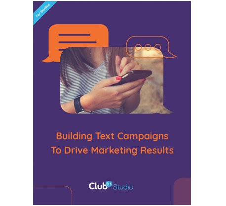 Building Text Campaigns To Drive Marketing Results (For Studios)